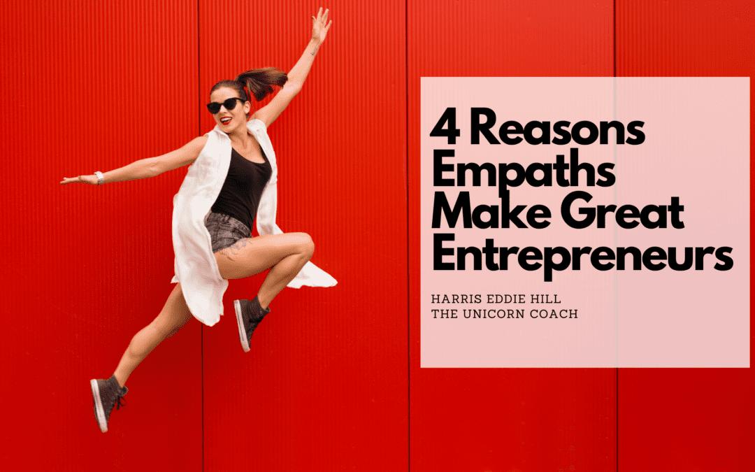 4 Reasons Empaths Make Great Entrepreneurs