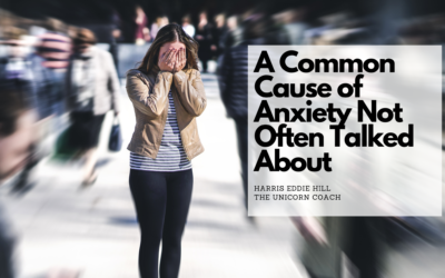 A Common Cause of Anxiety Not Often Talked About
