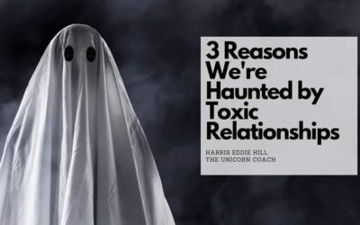 3 Reasons we're Haunted by Toxic Relationships